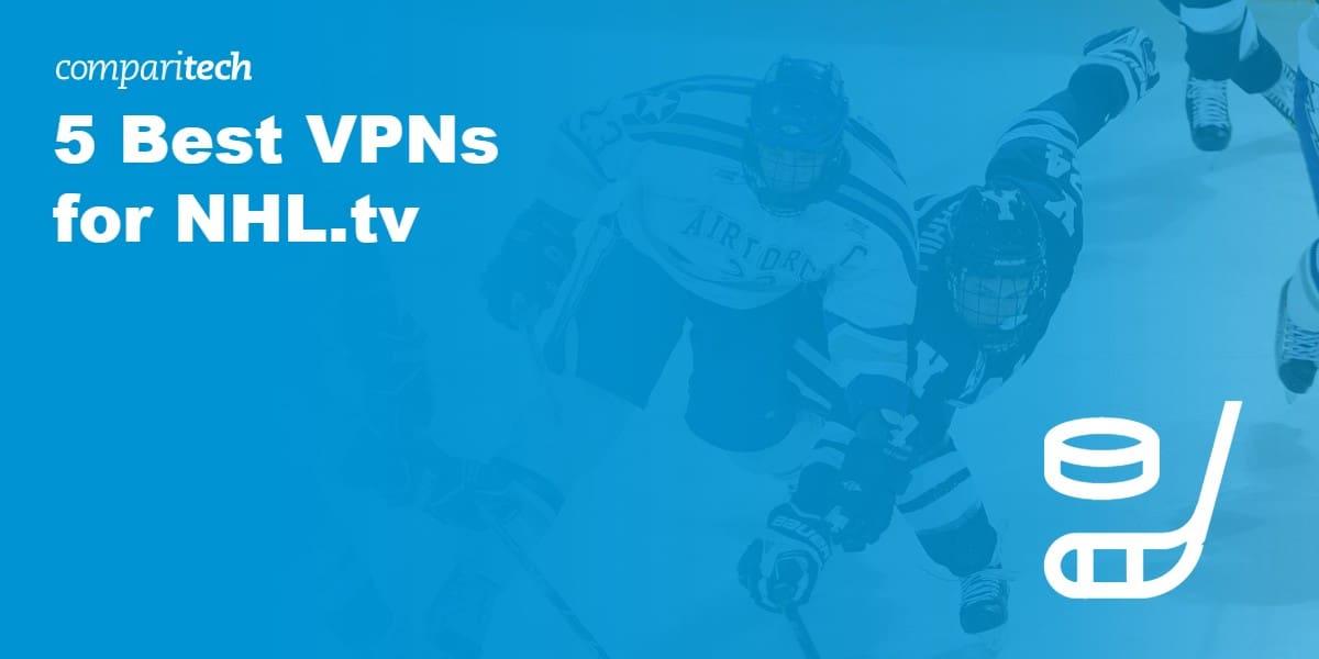 5 Best VPNs for NHL.tv