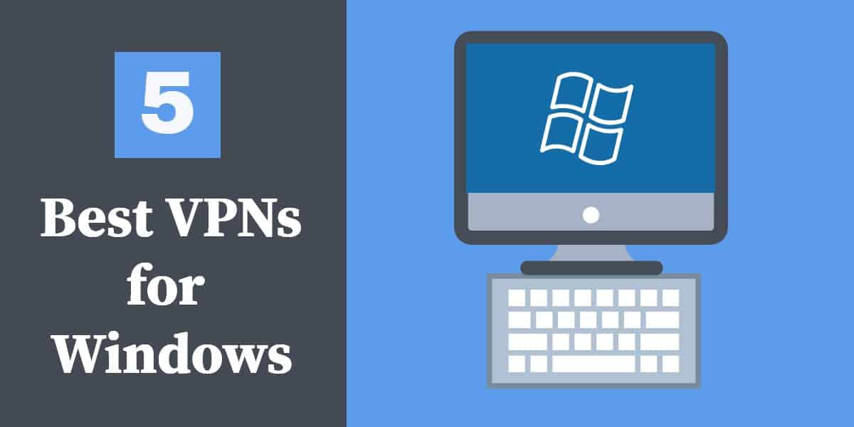 5 Best VPNs for Windows