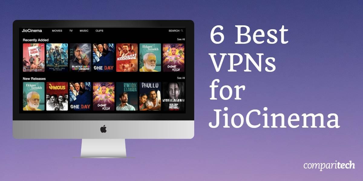 6 Best VPNs for Jiocinema
