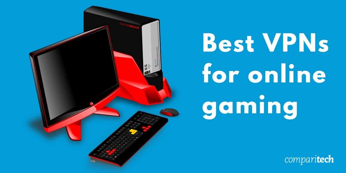 Best VPNs for online gaming
