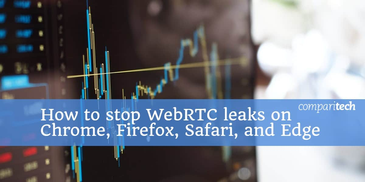 How to stop WebRTC leaks