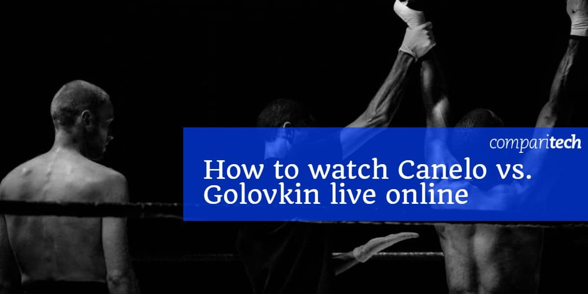 How to watch Canelo vs. Golovkin live online