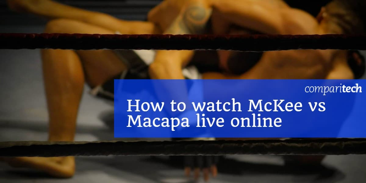 How to watch McKee vs Macapa live online