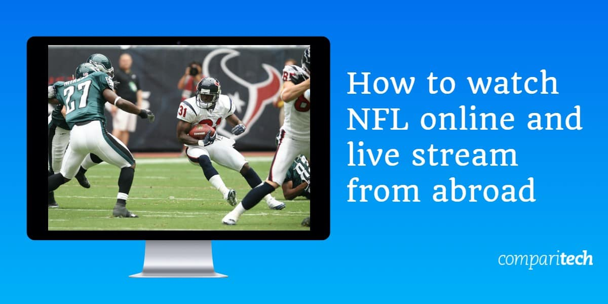 How to watch NFL Online and Live Stream from abroad (1)