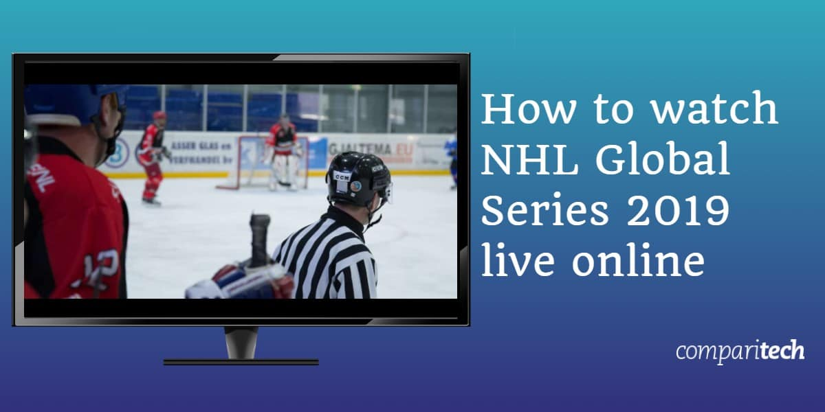How to watch NHL Global Series 2019 live online from anywhere