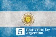 5 Best VPNs for Argentina in 2019
