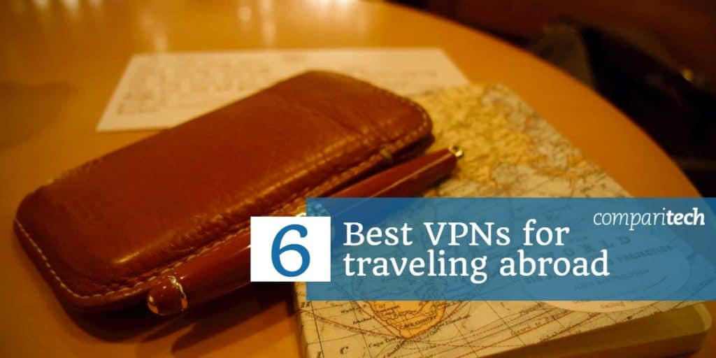 best VPNs for traveling abroad