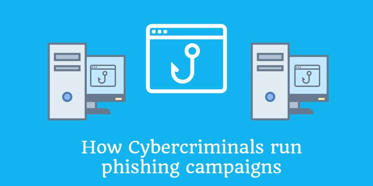 How Cybercriminals Run Phishing Campaigns