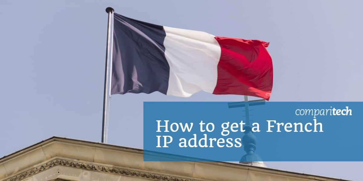 How to get a French IP address