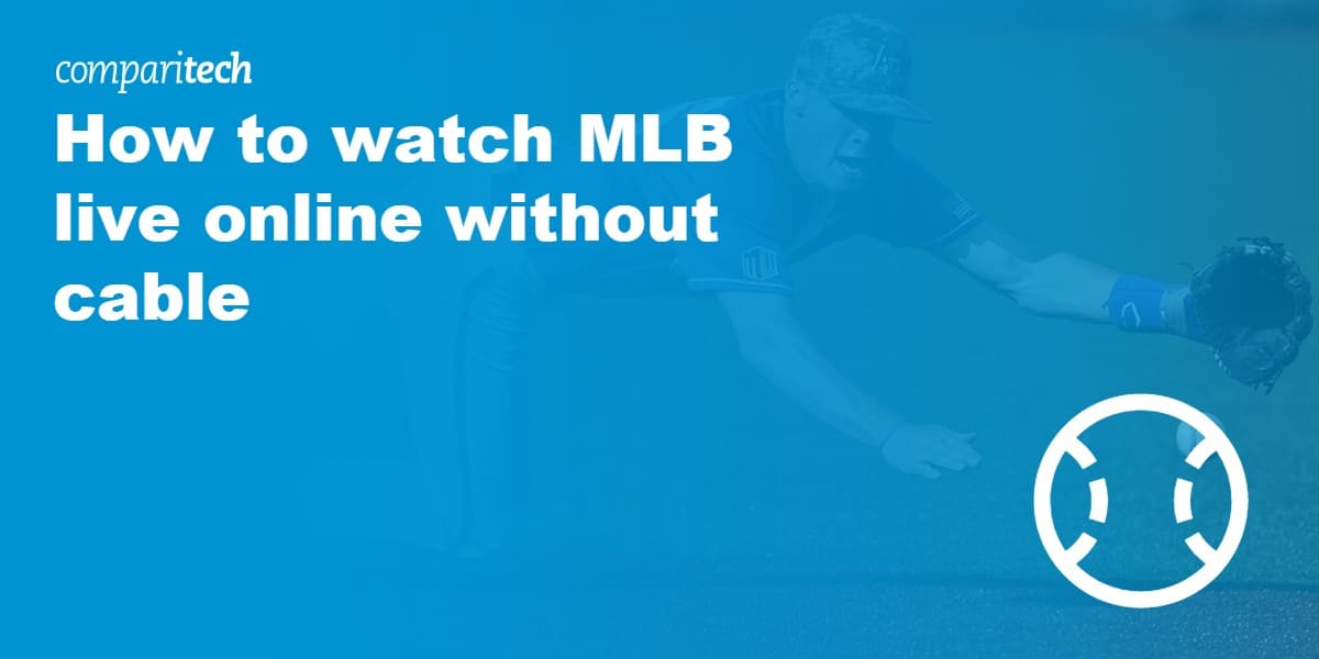 watch MLB without cable