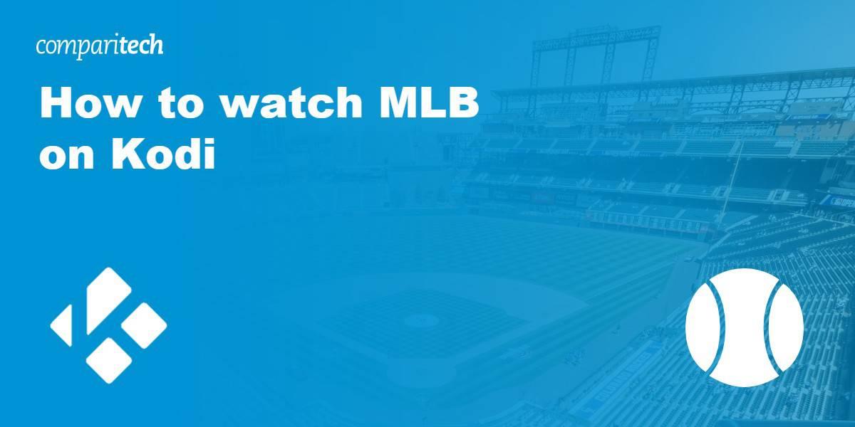 watch MLB on Kodi VPN