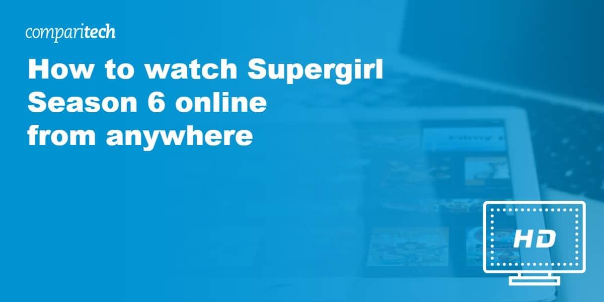 watch Supergirl Season 6 online