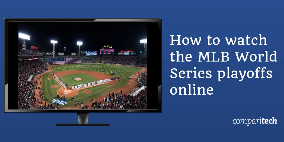 How to watch the MLB World Series playoffs online