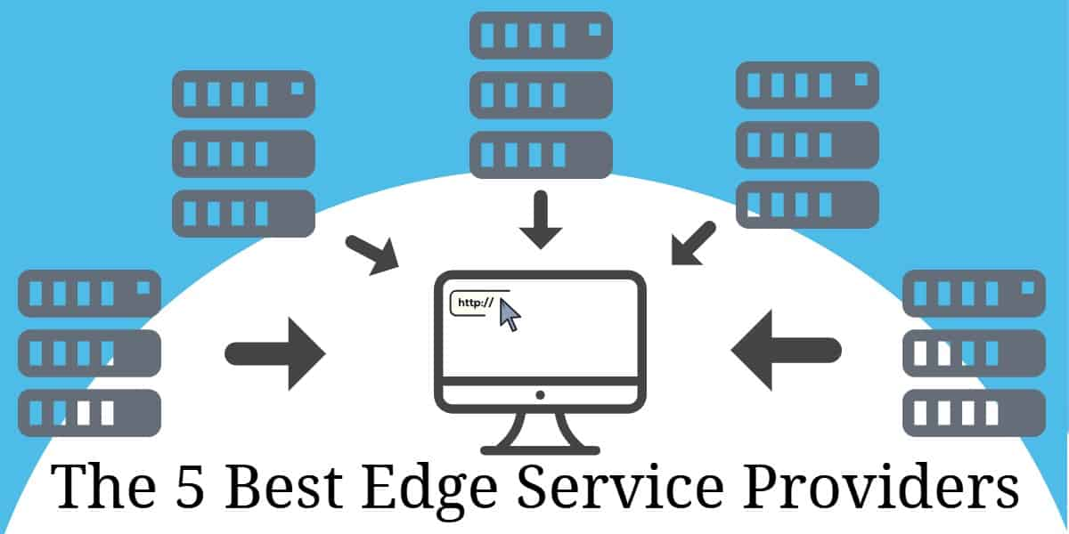 5 Best Network Edge Service Providers - What to Look For & Review