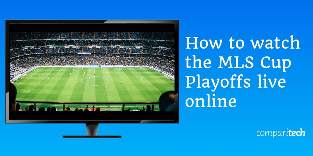 how to watch the mls cup playoffs live online