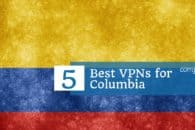 5 Best VPNs for Colombia in 2018