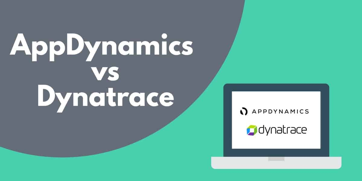 AppDynamics vs Dynatrace: Overview plus Head to Head Comparison