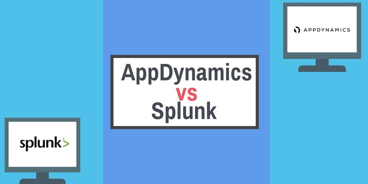 AppDynamics vs Splunk: Overview and Head to Head Comparison
