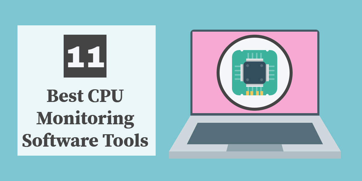 Best CPU Monitoring Software and Tools