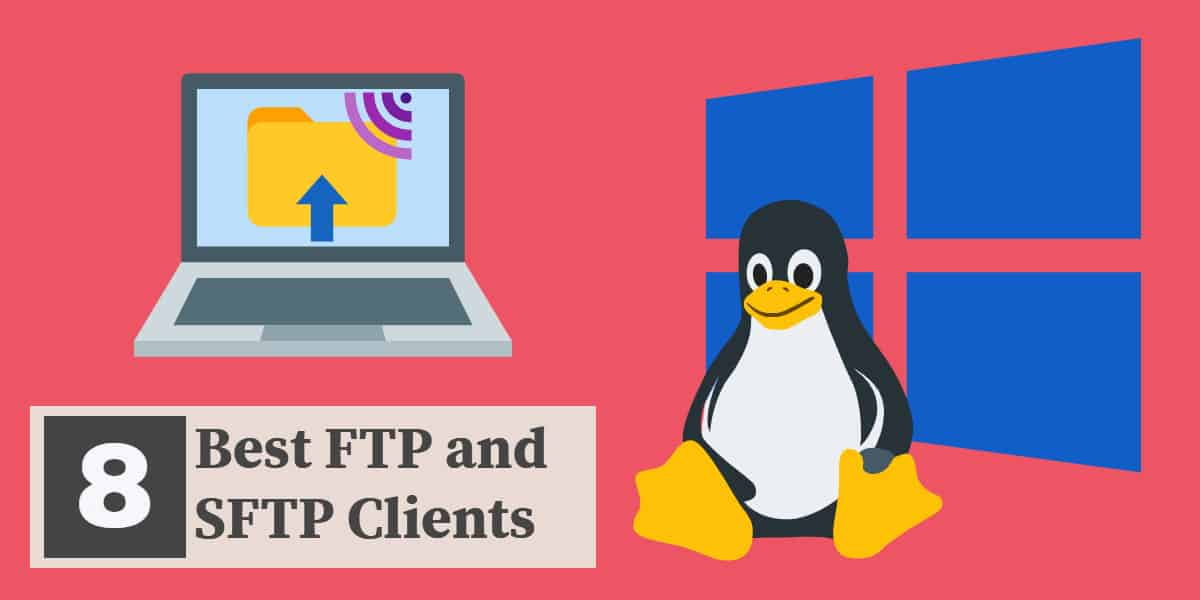8 Best FTP and SFTP Clients For Windows And Linux | Comparitech