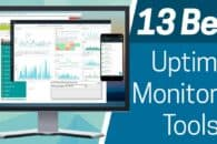 13 Best Uptime Monitoring Software & Tools