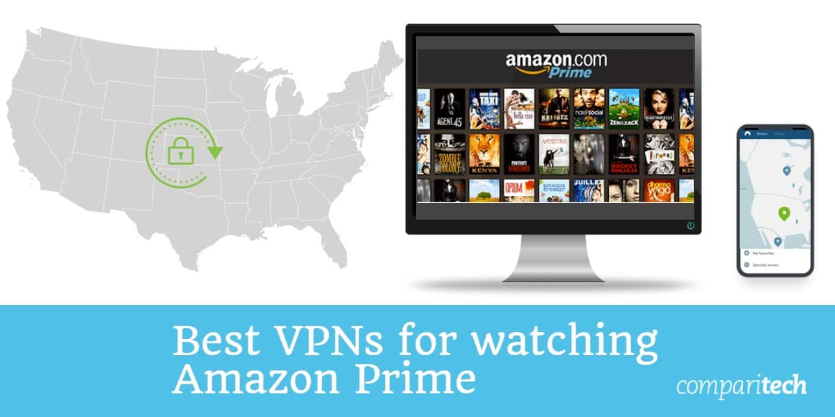 Best VPNS for Watching Amazon Prime