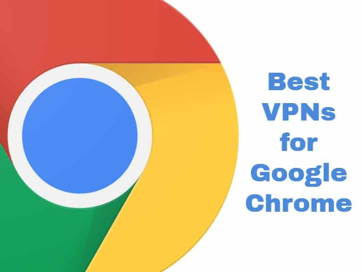 Best VPN for Chrome