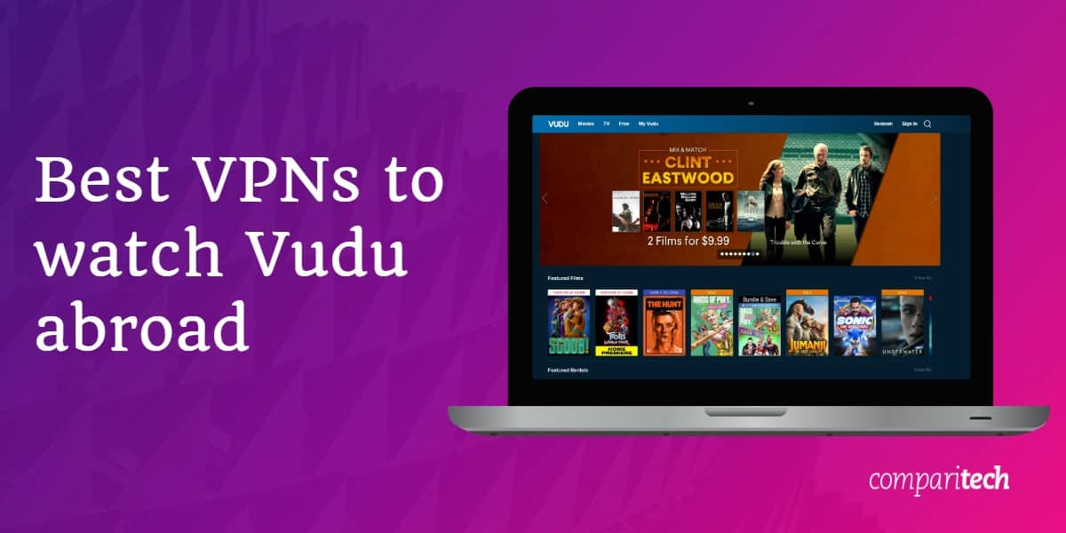 Best VPNs to watch Vudu abroad