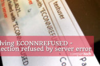 How to Resolve ECONNREFUSED – Connection refused by server error