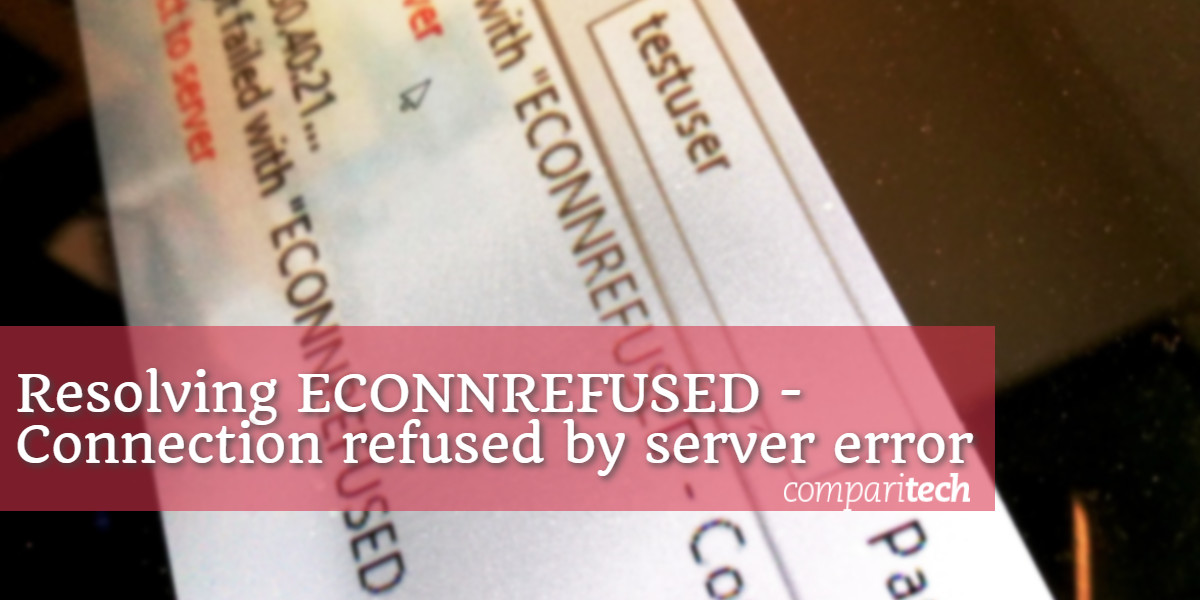 Econnrefused - Connection refused by server