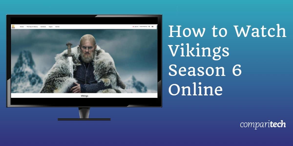 Watch Vikings Season 6 Online Abroad