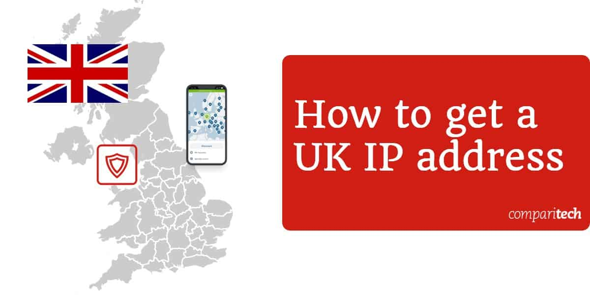 How to get a UK IP address with a VPN for free [tested and