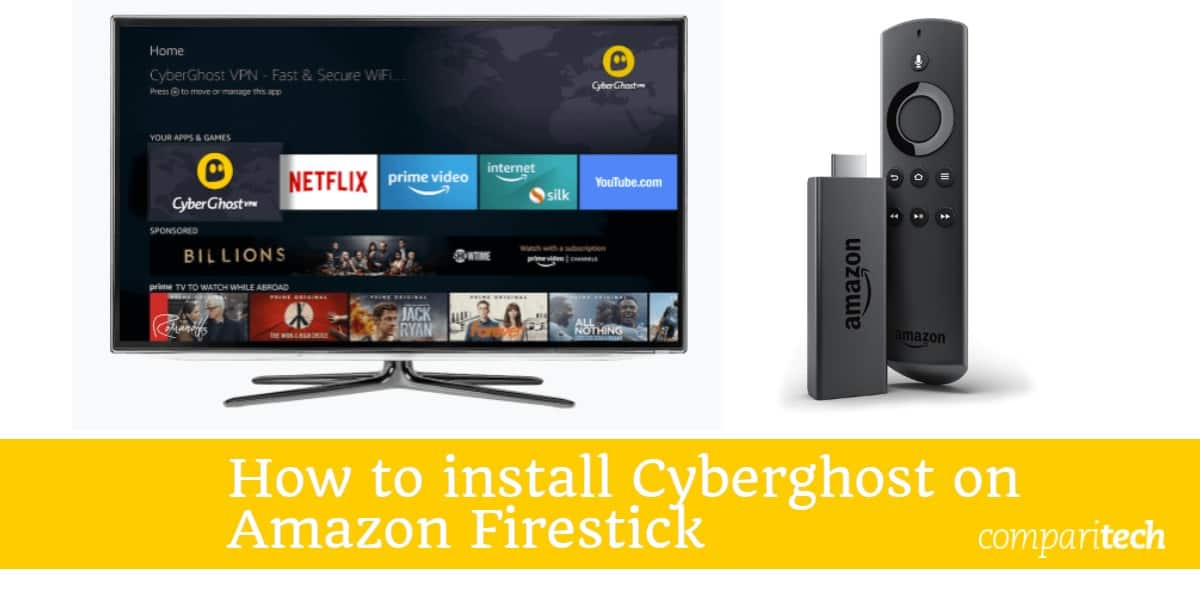 How to install CyberGhost on Amazon Firestick or Fire TV / Cube