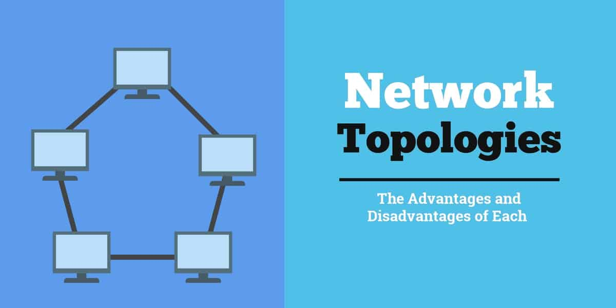 Network Topology: 6 Network Topologies Explained [Including Diagrams]