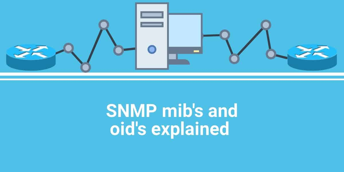 A Guide to SNMP Protocol Architecture with MIBs and OIDs