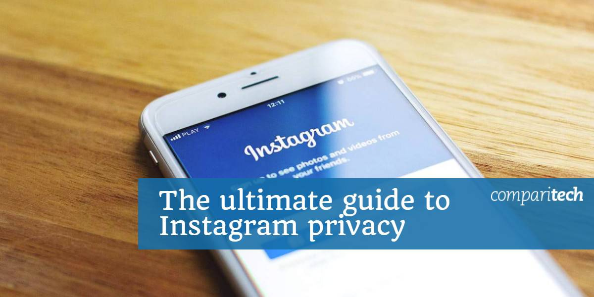 The ultimate guide to Instagram privacy