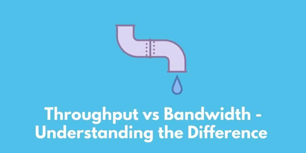 Throughput vs Bandwidth