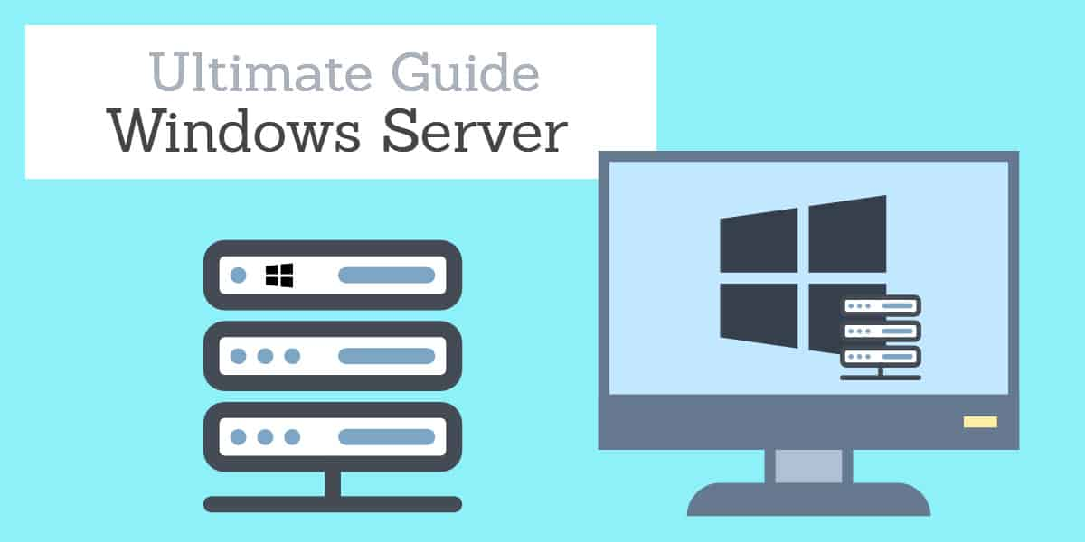 Ultimate Guide to Windows Server