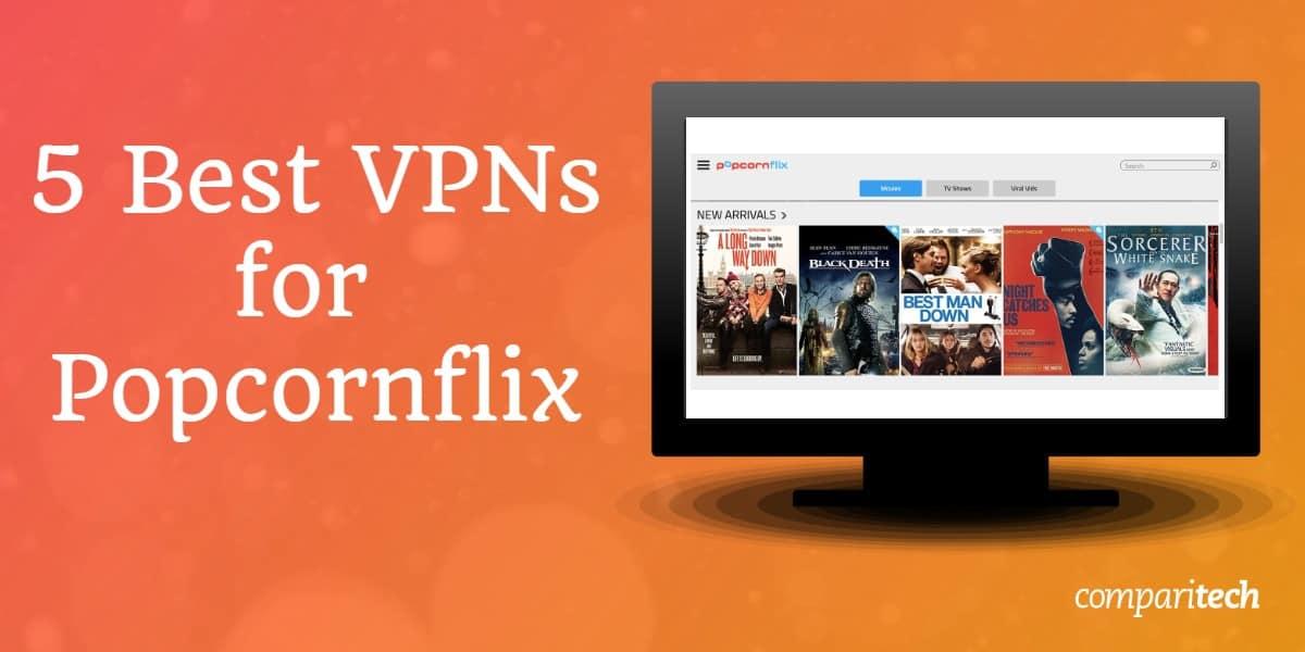 Best VPNs Popcornflix