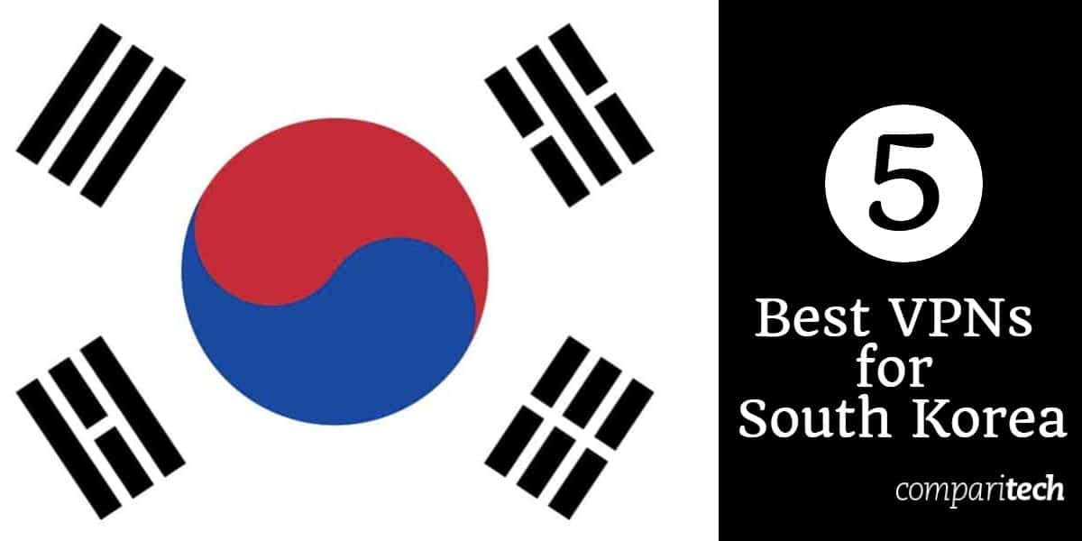 5 Best VPNs for South Korea in 2019 to bypass internet censorship