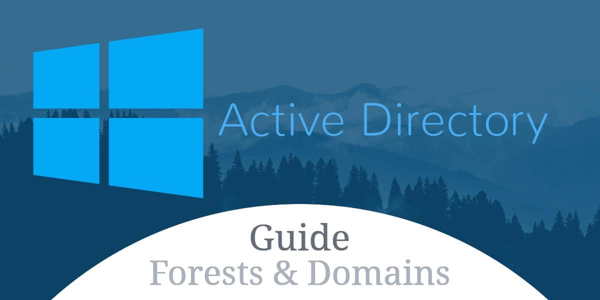 Active Directory forests & domains