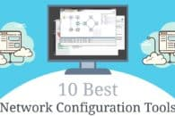 10 Best Network Configuration Tools and Software