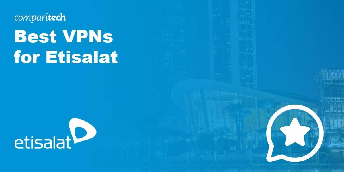 Best VPN Etisalat