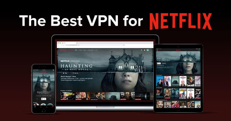 7 Best VPNs for Netflix That Work in 2019