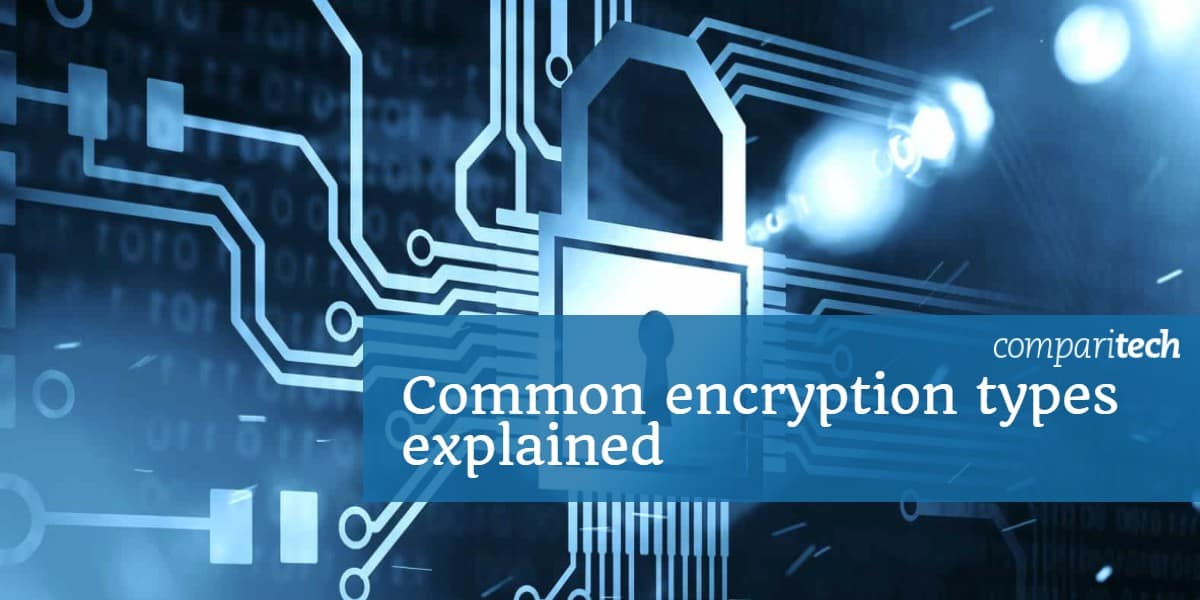 Common encryption types explained