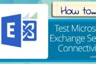 How to test Microsoft Exchange Server connectivity