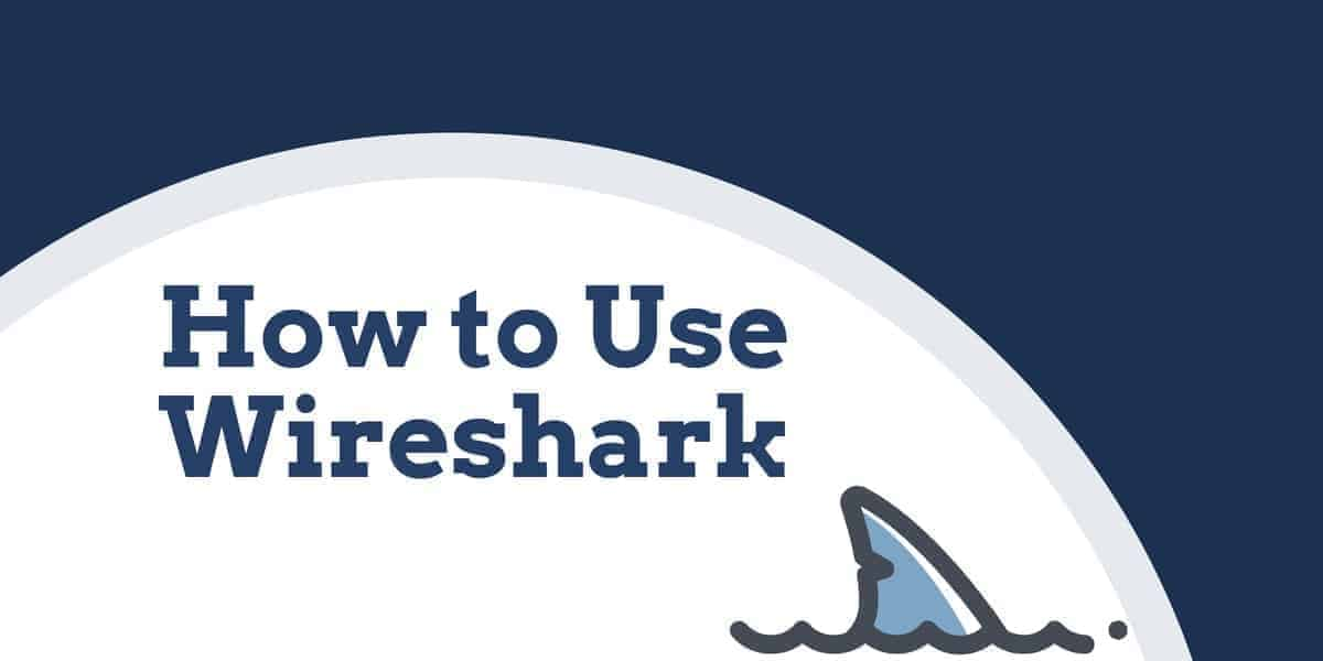 How to Use Wireshark - tutorial