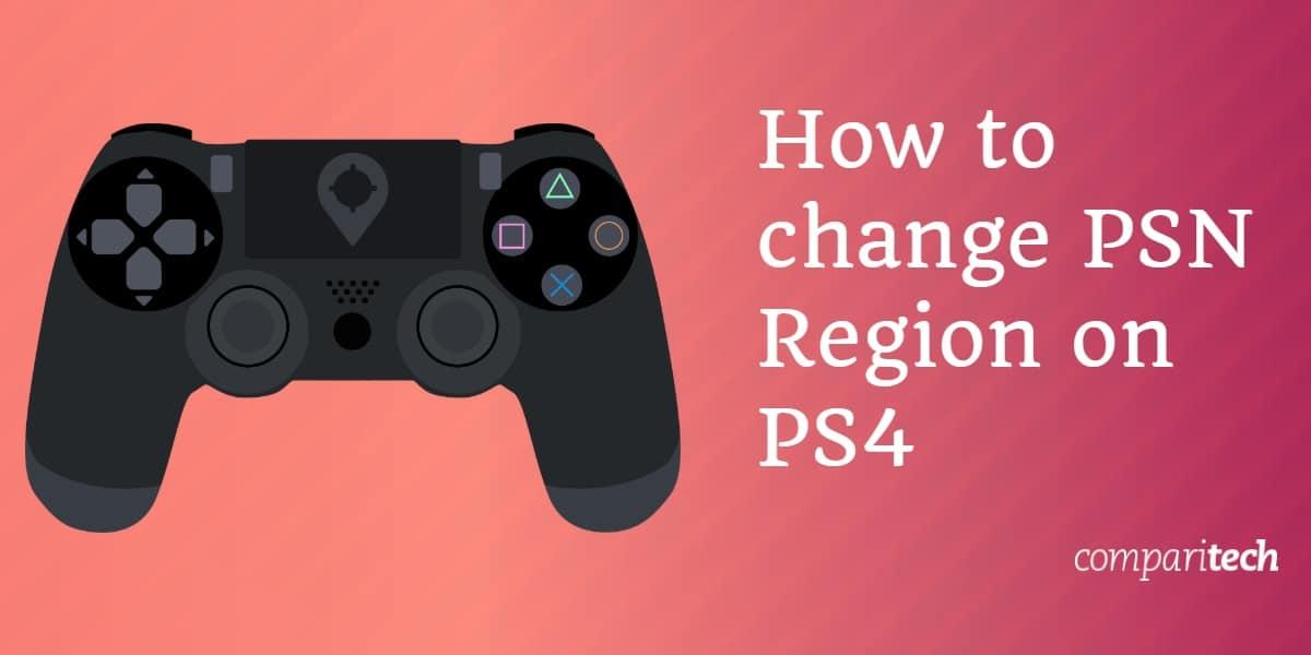 change PSN Region on PS4