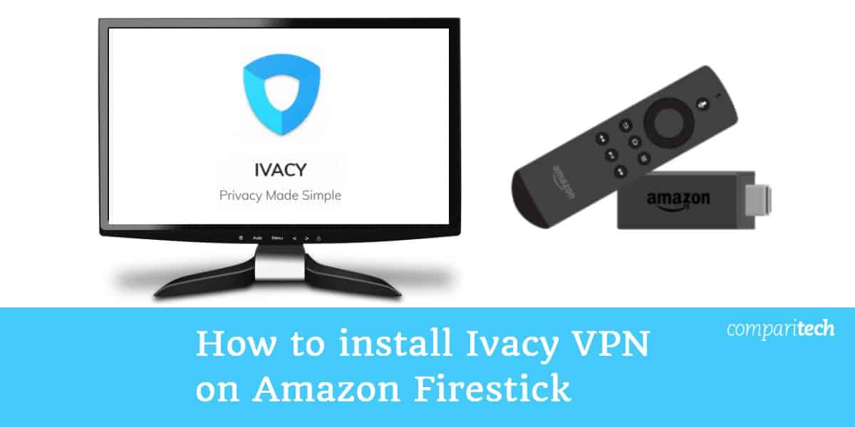 How to install Ivacy VPN on Amazon Firestick