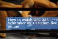 How to watch UFC 234 Whittaker vs. Gastelum live online anywhere